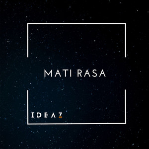Download Lagu Mati Rasa Oleh Ideaz Mp3 Stafaband