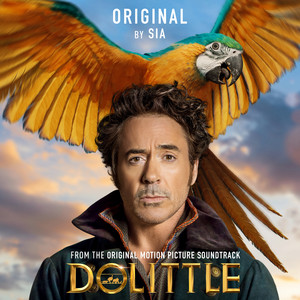 Sia - Original (from Dolittle)