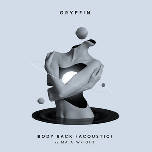 Gryffin, Maia Wright - Body Back (feat. Maia Wright) - Acoustic