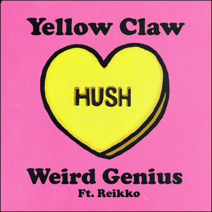 Yellow Claw, Weird Genius, Reikko - Hush