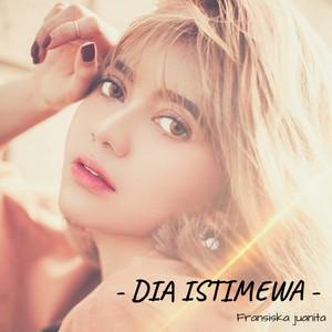 Download Lagu Dia Istimewa Oleh Fransiska Juanita Mp3 Stafaband