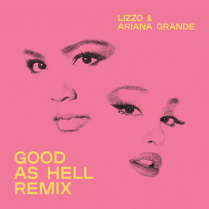 Lizzo, Ariana Grande - Good as Hell (feat. Ariana Grande) - Remix