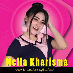 Download Lagu Ambilkan Gelas Dangdut Version Oleh Nella Kharisma